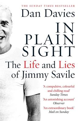 In Plain Sight: The Life and Lies of Jimmy Savile Cover Image