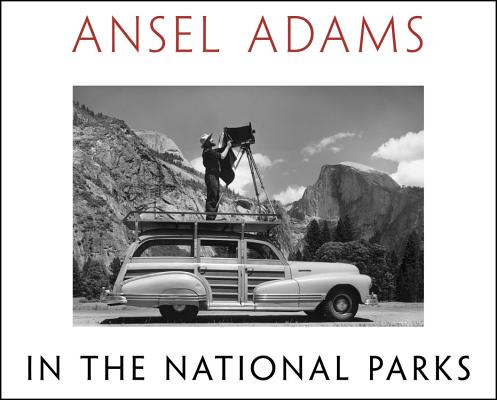 Ansel Adams in the National Parks Cover