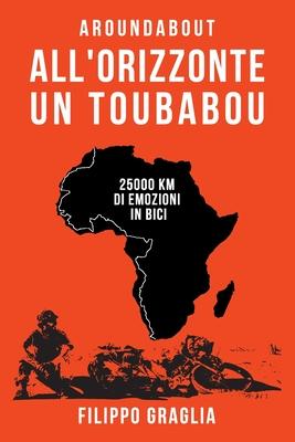 All'orizzonte un toubabou: 25000 km di emozioni in bici Cover Image