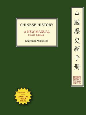 Chinese History: A New Manual, Fourth Edition (Harvard-Yenching Institute Monograph #100) Cover Image