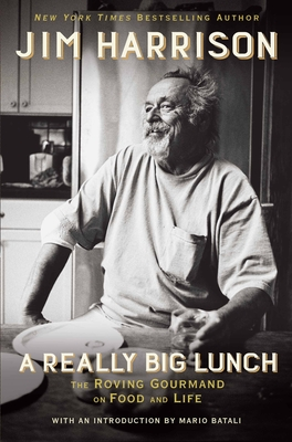 A Really Big Lunch: The Roving Gourmand on Food and Life Cover Image
