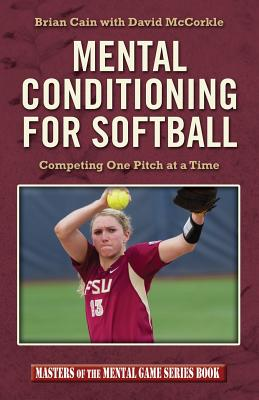 Mental Conditioning for Softball: Competing One Pitch at a Time Cover Image
