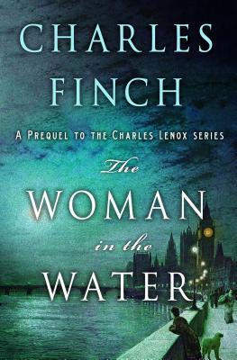 The Woman in the Water: A Prequel to the Charles Lenox Series (Charles Lenox Mysteries #11) cover