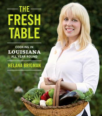 The Fresh Table: Cooking in Louisiana All Year Round Cover Image