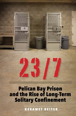 23/7: Pelican Bay Prison and the Rise of Long-Term Solitary Confinement Cover Image