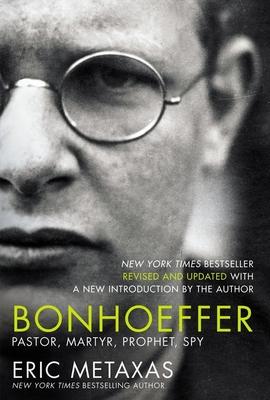 Bonhoeffer: Pastor, Martyr, Prophet, Spy Cover Image
