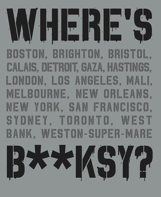Where's Banksy?: Banksy's Greatest Works in Context Cover Image