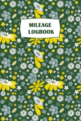 Mileage Logbook: Gas & Mileage Log Book: Keep Track of Your Car or Vehicle Mileage & Gas Expense for Business and Tax Savings Cover Image