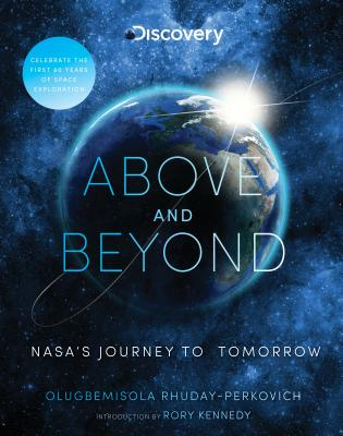 Above and Beyond: NASA's Journey to Tomorrow by Discovery