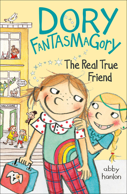 Dory and the Real True Friend (Dory Fantasmagory #2) Cover Image