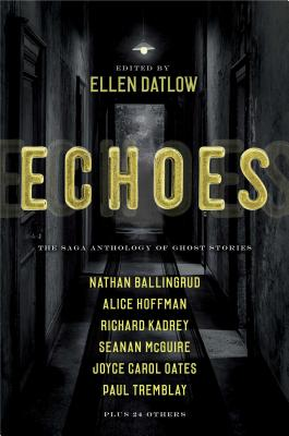 Echoes: The Saga Anthology of Ghost Stories Cover Image
