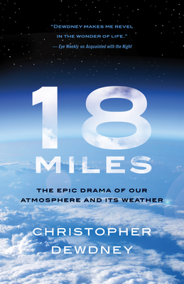18 Miles: The Epic Drama of Our Atmosphere and Its Weather cover