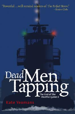 Dead Men Tapping: The End of the Heather Lynne II Cover Image