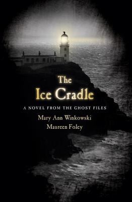 The Ice Cradle: A Novel from the Ghost Files Cover Image