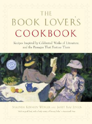 The Book Lover's Cookbook: Recipes Inspired by Celebrated Works of Literature, and the Passages That Feature Them Cover Image