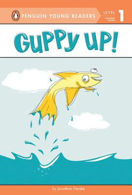 Guppy Up! (Penguin Young Readers, Level 1) Cover Image