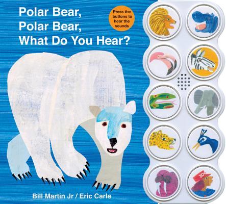 Polar Bear, Polar Bear What Do You Hear? sound book (Brown Bear and Friends) Cover Image