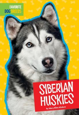 Siberian Huskies (Favorite Dog Breeds) Cover Image