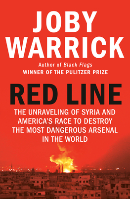 Red Line: The Unraveling of Syria and America's Race to Destroy the Most Dangerous Arsenal in the World Cover Image