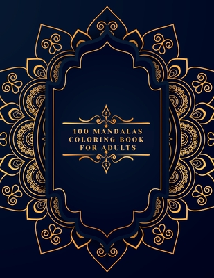 100 Mandalas Coloring Book For Dults 100 Mandala Coloring Pages For Inspiration And Creativity Stress Relief Coloring Book Paperback Page 158 Books