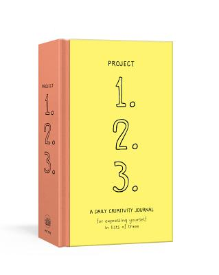 Project 1, 2, 3: A Daily Creativity Journal for Expressing Yourself in Lists of Three Cover Image