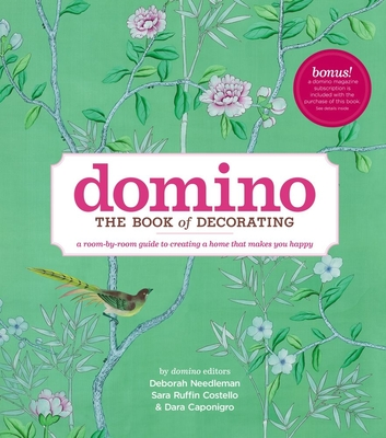 Domino: The Book of Decorating: A room-by-room guide to creating a home that makes you happy (DOMINO Books) Cover Image