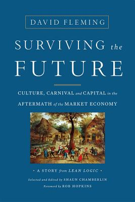 Surviving the Future: Culture, Carnival and Capital in the Aftermath of the Market Economy Cover Image