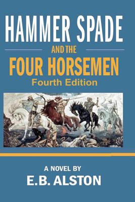 Hammer Spade and the Four Horsemen: Fourth Edition Cover Image