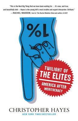 Twilight of the Elites: America After Meritocracy Cover Image