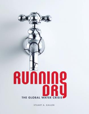 Running Dry: The Global Water Crisis Cover Image