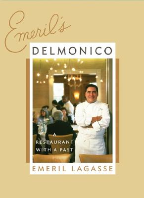 Emeril's Delmonico: A Restaurant with a Past Cover Image