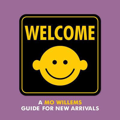 Welcome: A Mo Willems Guide for New Arrivals Cover Image