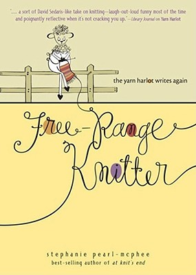 Free-Range Knitter: The Yarn Harlot Writes Again Cover Image