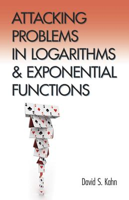 Attacking Problems in Logarithms and Exponential Functions (Dover Books on Mathematics) Cover Image