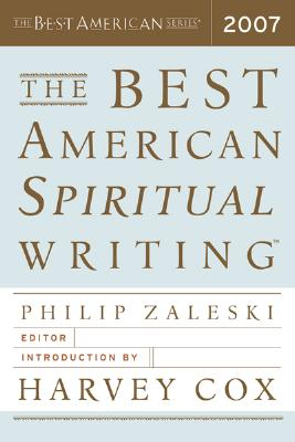 Cover for The Best American Spiritual Writing 2007 (The Best American Series ®)