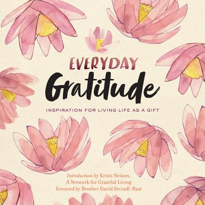 Everyday Gratitude: Inspiration for Living Life as a Gift Cover Image