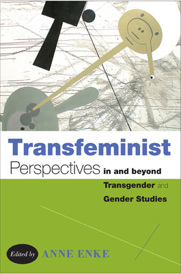 Transfeminist Perspectives in and beyond Transgender and Gender Studies Cover Image