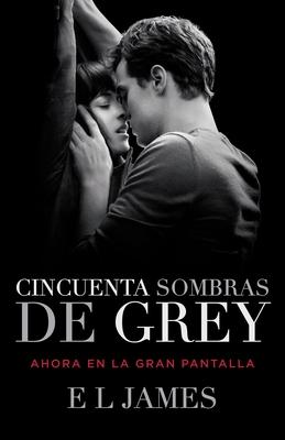 Cincuenta Sombras de Grey (Movie Tie-in Edition) (Trilogía Cincuenta Sombras #1) Cover Image