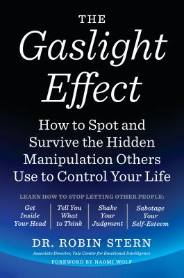 The Gaslight Effect: How to Spot and Survive the Hidden Manipulation Others Use to Control Your Life Cover Image