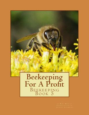 Beekeeping For A Profit: Beekeeping Book 5 Cover Image