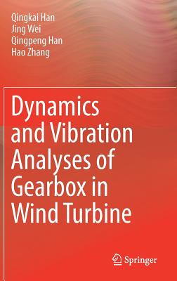 Dynamics and Vibration Analyses of Gearbox in Wind Turbine Cover Image