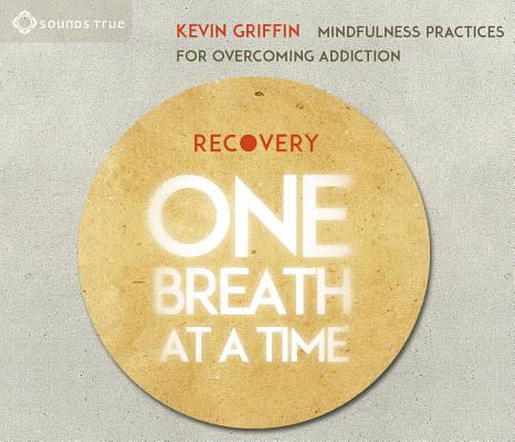 Recovery One Breath at a Time: Mindfulness Practices for Overcoming Addiction Cover Image
