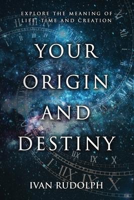 Cover for Your Origin and Destiny
