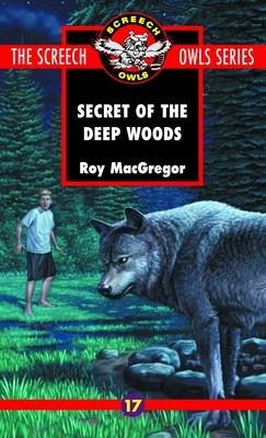 The Secret of the Deep Woods (#17) (Screech Owls #17) Cover Image