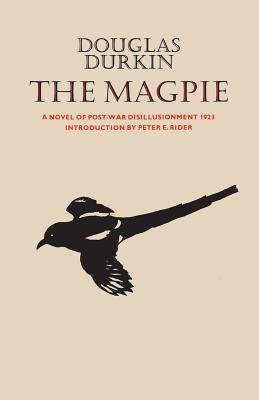The Magpie: A Novel of Post-War Disillusionment 1923 (Literature of Canada: Poetry and Prose in Reprint #23) Cover Image