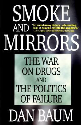 Smoke and Mirrors: The War on Drugs and the Politics of Failure Cover Image