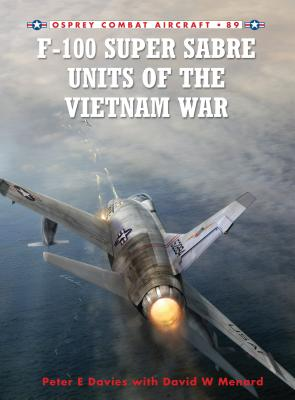 F-100 Super Sabre Units of the Vietnam War Cover