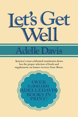 Let's Get Well: A Practical Guide to Renewed Health Through Nutrition Cover Image