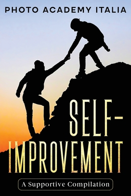 Self-Improvement: A Supportive Compilation (Photographic Book) Cover Image