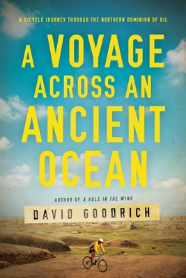 A Voyage Across an Ancient Ocean: A Bicycle Journey Through the Northern Dominion of Oil Cover Image